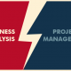 Business Analysis versus Project Management