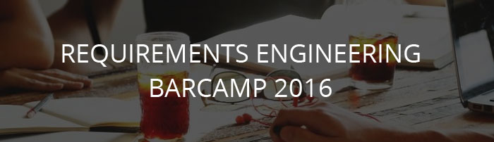 REQUIREMENTS ENGINEERING BARCAMP 2016